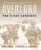 Overlord: The Illustrated History Of The D-day Landings
