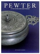 Pewter: At The Victoria & Albert Museum