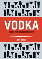 Vodka: The Discerning Vodka-drinker's Companion