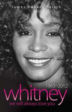 Whitney Houston: 1963?2012: We Will Always Love You