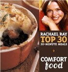 Comfort Food: Rachael Ray Top 30 30-minute Meals: Rachael Ray's Top 30 30-Minutes Meals