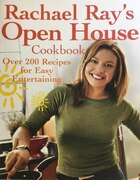 Rachael Ray's Open House Cookbook: Over 200 Recipes For Easy Entertaining