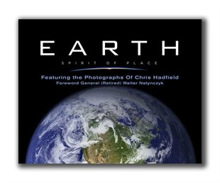 Earth, Spirit of Place: Featuring Photographs of Chris Hadfield