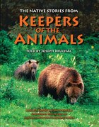The Native Stories From Keepers Of The Animals