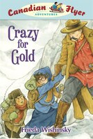 Crazy for Gold: Canadian Flyer Adventures #3