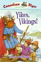 Yikes, Vikings!: Canadian Flyer Adventures #4