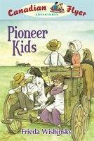 Pioneer Kids: Canadian Flyer Adventures #6