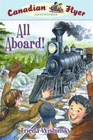 All Aboard!: Canadian Flyer Adventures #9