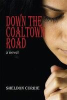 Down the Coaltown Road