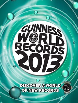 Guinness World Records 2013: Discover a World of New Records