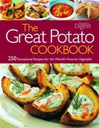 The Great Potato Cookbook: 250 Sensational Recipes for the World's Favorite Vegetable