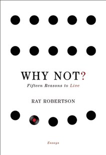 Why Not?: Fifteen Reasons to Live