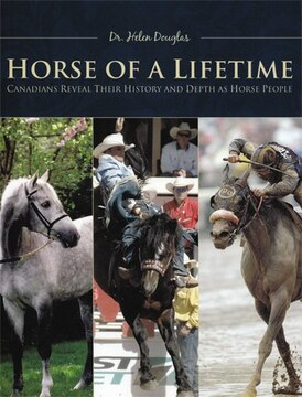 Horse of a Lifetime: Canadians Reveal Their History and Depth as Horse People