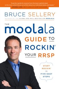 Moolala Guide to Rockin' Your RRSP: Start Rockin' in Five Easy Steps