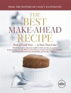 The Best Make-ahead Recipe: How to Cook Now & Save Time Later