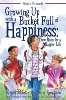 Growing Up With A Bucket Full Of Happiness: Three Rules For A Happier Life