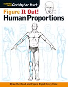 Figure It Out! Human Proportions: Draw The Head And Figure Right Every Time
