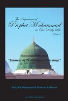 The Importance Of Prophet Muhammad In Our Daily Life, Part 2