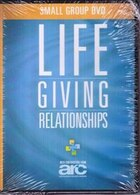 LIFEGIVING RELATIONSHIPS DVD: DISCOVERING HOW TO LOVE GOD, LOVE OTHERS