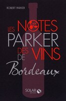 NOTES PARKER DES VINS DE BORDEAUX