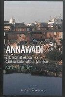 Annawadi vie et mort dans un bidonville de Mumbai