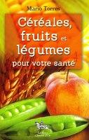 Céréales, fruits et légumes pour votre santé