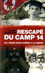 RESCAPE DU CAMP 14 -DE L'ENFER NORD...