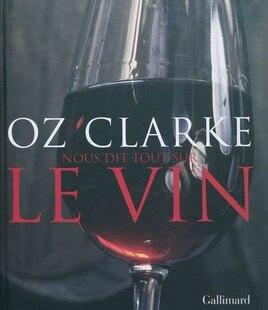 Oz Clarke nous dit tout sur le vin
