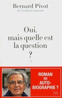 OUI, MAIS QUELLE EST LA QUESTION?