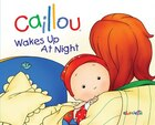 Caillou Wakes Up At Night