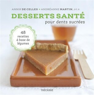 DESSERTS SANTE POUR DENTS SUCREES