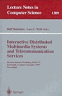 Interactive Distributed Multimedia Systems and Telecommunication Services: 4th International Workshop, IDMS '97, Darmstadt, Germany, September 10-12,