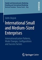 International Small and Medium-Sized Enterprises: Internationalization Patterns, Mode Changes, Configurations and Success Factors