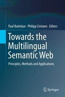 Towards the Multilingual Semantic Web: Principles, Methods and Applications