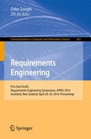 Requirements Engineering: First Asia Pacific Requirements Engineering Symposium, APRES 2014, Auckland, New Zealand, April 28-