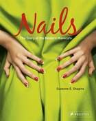 Nails: The Story Of The Modern Manicure