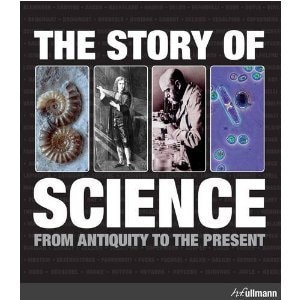 Story Of Science: From Antiquity To The Present