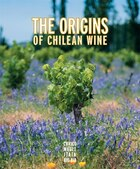The Origins of Chilean Wine (Bilingual)
