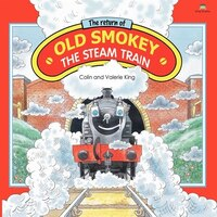 The Return Of Old Smokey The Steam Train