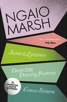 Ngaio Marsh Collection (4) - Sufeit Of Lampreys/death And The Dancing Footman/color Scheme