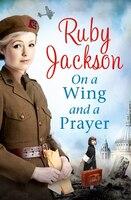 On a Wing and a Prayer: On A Wing And A Prayer