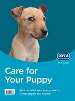 Care for Your Puppy (RSPCA Pet Guide)