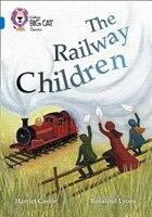The Railway Children:  Band 16/sapphire (collins Big Cat)