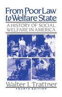 From Poor Law to Welfare State, 4th Edition: A History of Social Welfare in America