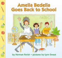Amelia Bedelia Goes Back to School