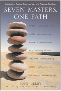 Seven Masters One Path: Meditation Secrets from the World's Greatest Teachers