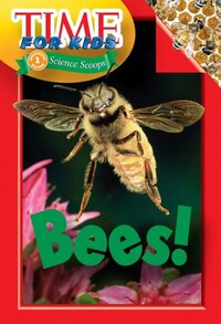 Time For Kids: Bees!: Bees!