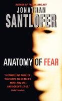 Anatomy Of Fear - Jonathan Santlofer