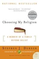 Choosing My Religion: A Memoir of a Family Beyond Belief