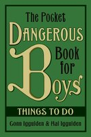 The Pocket Dangerous Book For Boys:  Things To Do: Things to Do